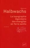 Maurice Halbwachs - La topographie légendaire des évangiles en Terre sainte - Etude de mémoire collective.