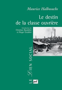 Maurice Halbwachs - Le destin de la classe ouvrière.