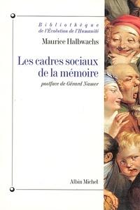 Maurice Halbwachs et Maurice Halbwachs - Les Cadres sociaux de la mémoire.