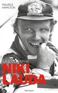 Maurice Hamilton - Niki Lauda - La biographie.