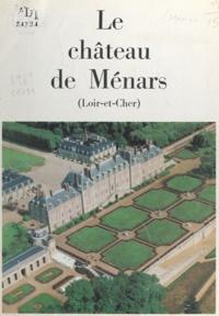 Maurice Hamon et André Le Raulicaut - Le château de Ménars - Loir-et-Cher.