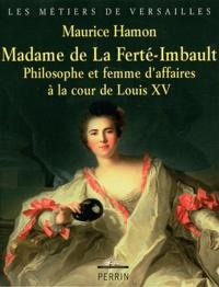 Maurice Hamon - Madame de La Ferté-Imbault - Philosophe et femme d'affaires à la cour de Louis XV.