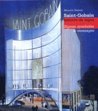 Maurice Hamon - Saint-Gobain histoire de logos - Signes, symboles et messages.