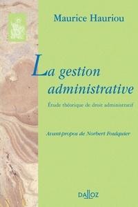 Maurice Hauriou - La gestion administrative - Etude théorique de droit administratif.