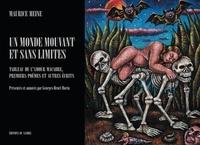 Maurice Heine - Un monde mouvant et sans limites - Tableau de l'amour macabre, premiers poèmes et autres écrits.