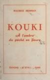 Maurice Hemman - Kouki - À l'ombre du péché en fleurs. Le tour du monde en 80 femmes.