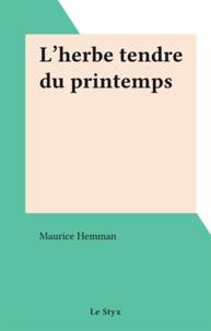Maurice Hemman - L'herbe tendre du printemps.