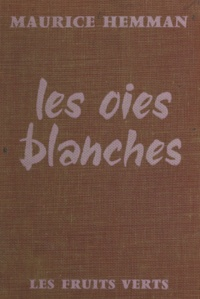 Maurice Hemman - Les oies blanches.