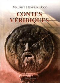 Maurice Hendrik Bood - Contes Véridiques.
