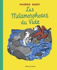 Maurice Henry - Les Métamorphoses du Vide.