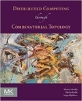 Maurice Herlihy et Dmitry Kozlov - Distributed Computing Through Combinatorial Topology.