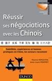 Maurice Herschtal et Anne-Laure Monfret - Réussir ses négociations avec les Chinois - Subtitlités, expériences et bonnes pratiques en Chine, les acteurs racontent.