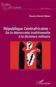 Télécharger des manuels électroniques République Centrafricaine  - De la démocratie traditionnelle à la dictature militaire