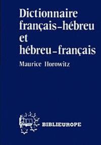 Maurice Horowitz - Dictionnaire français-hébreu et hébreu-français.