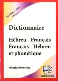 Maurice Horowitz - Dictionnaire hébreu-français/Français-hébreu et phonétique.