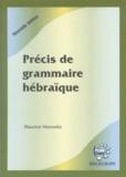 Maurice Horowitz - Précis de grammaire hébraïque - Le guide de l'hébraïsant égaré.