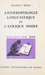 Maurice Houis et André Martinet - Anthropologie linguistique de l'Afrique noire.