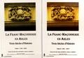 Maurice Huart et Didier Rondinet - La franc-maçonnerie en Arles - Trois siècles d'histoire, 2 volumes.