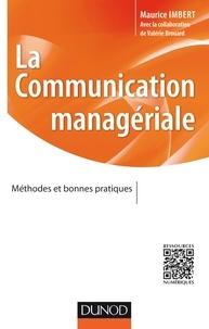 Maurice Imbert - La communication managériale - Méthodes et bonnes pratiques.