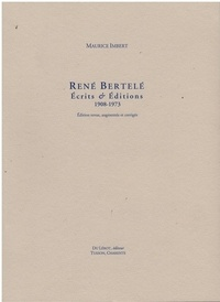 Maurice Imbert - René Bertelé - Ecrits & éditions 1908-1973.
