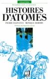 Maurice Jacob et P Radvanyi - Histoires d'atomes.
