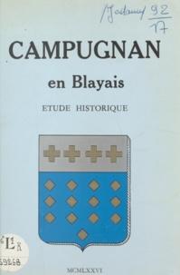 Maurice Jadouin et Jean-Claude Beausoleil - Campugnan en Blayais - Étude historique.