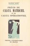Maurice Janet et Jean Chazy - Précis de calcul matriciel et de calcul opérationnel.
