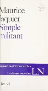Maurice Jaquier et Maurice Nadeau - Simple militant.