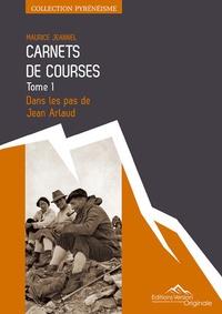 Maurice Jeannel - Carnets de courses - Tome 1, Dans les pas de Jean Arlaud.