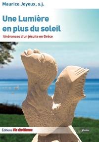 Maurice Joyeux - Une lumière en plus du soleil.