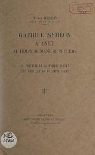 Maurice Jusselin - Gabriel Syméon à Anet, au temps de Diane de Poitiers - La fontaine de la nymphe d'Anet ; Une médaille de Faustine jeune.