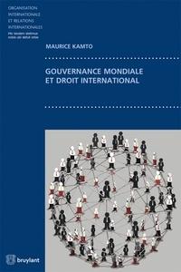Maurice Kamto - Gouvernance mondiale et droit international.