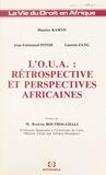 Maurice Kamto et Jean-Emmanuel Pondi - L'O.U.A. : rétrospective et perspectives africaines.