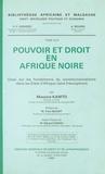 Maurice Kamto - Pouvoir et droit en Afrique noire - Essai sur les fondements du constitutionnalisme dans les Etats d'Afrique noire francophone.