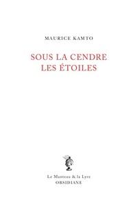 Maurice Kamto - Sous la cendre les étoiles.