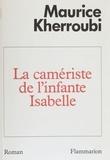Maurice Kherroubi - La Camériste de l'infante Isabelle.