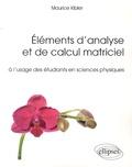 Maurice Kibler - Eléments d'analyse et de calcul matriciel à l'usage des étudiants en sciences physiques.