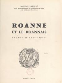 Maurice Labouré et L. Drouot - Roanne et le Roannais, études historiques - Thèse pour le Doctorat d'université présentée à la Faculté des lettres de l'Université de Lyon.