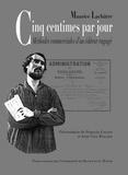 Maurice Lachâtre - Cinq centimes par jour - Méthodes commerciales d'un éditeur engagé.