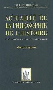 Maurice Lagueux - Actualité de la philosophie de l'histoire.