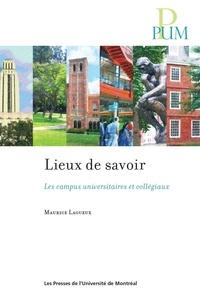 Maurice Lagueux - Lieux de savoir - Les campus universitaires et collégiaux.