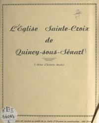 Maurice Lahaye et G. Proust - L'église Sainte-Croix de Quincy-sous-Sénart - Notes d'histoire locale.
