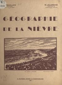 Maurice Lallemand et Lucien Pouillon - Géographie de la Nièvre.