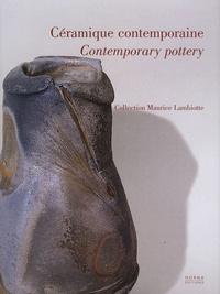Maurice Lambiotte et Carole Andréani - Céramique contemporaine - Edition bilingue français-anglais.