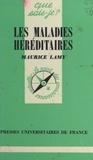 Maurice Lamy et Paul Angoulvent - Les maladies héréditaires.