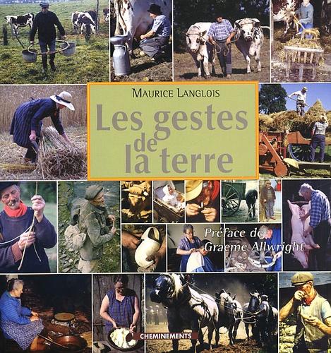 Maurice Langlois - Les gestes de la terre.