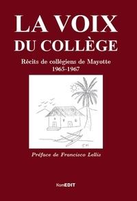 Maurice Laporte - La voix du collège - Récits de collégiens de Mayotte, 1965-1967.