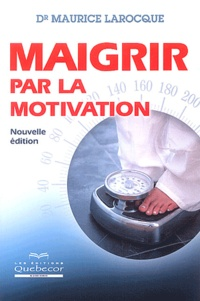 Maurice Larocque - Maigrir par la motivation.