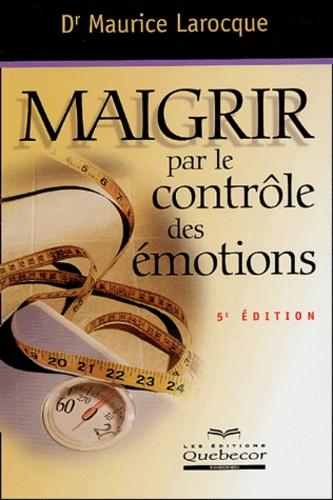 Maurice Larocque - Maigrir par le contrôle des émotions.