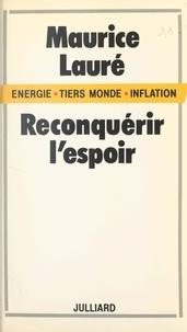 Maurice Lauré - Énergie, Tiers Monde, inflation : reconquérir l'espoir.